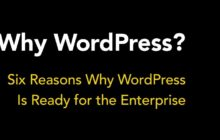 Six Reasons Why WordPress Is Ready for the Enterprise