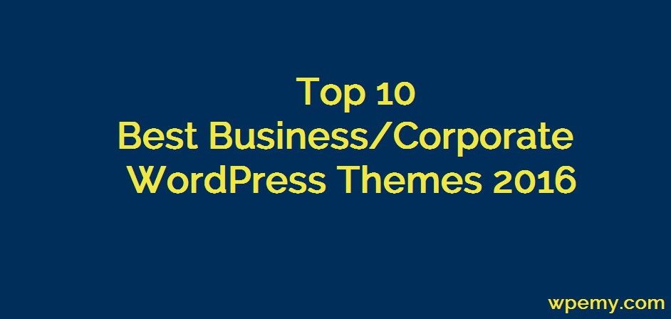 Top 10  Business/Corporate WordPress Themes 2016